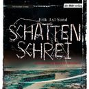 Victoria-Bergman-Trilogie, Teil 3: Schattenschrei (Ungekürzt)/Erik Axl Sund