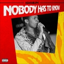 Nobody Has To Know/Kranium