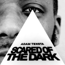 Scared Of The Dark/Adam Tensta