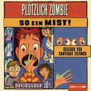 Plötzlich Zombie - So ein Mist!/David Lubar