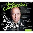 Was bisher geschah - Autobiographie. Mit einem Grußwort des Autors/Uwe Ochsenknecht