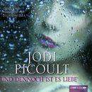 Und dennoch ist es Liebe/Jodi Picoult