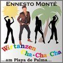 Wir tanzen Cha-Cha-Cha ...am Playa de Palma.../Ennesto Monté