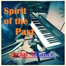 Spirit of the Past/Social Alliance