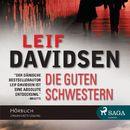 Die guten Schwestern (Ungekürzt)/Leif Davidsen