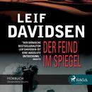 Der Feind im Spiegel (Ungekürzt)/Leif Davidsen