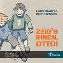 Zeig's ihnen, Otto! (Ungekürzt)/Lars Saabye Christensen