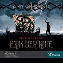 Erik der Rote - Schiff und Schwert (Ungekürzt)/Preben Mørkbak