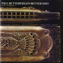 Paul Butterfield's Better Days/Paul Butterfield's Better Days