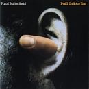 Put It In Your Ear/Paul Butterfield