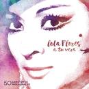 A tu vera (50 canciones inolvidables)/Lola Flores