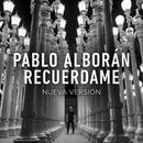 Recuérdame (Nueva Versión)/Pablo Alboran