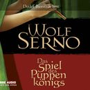 Das Spiel des Puppenkönigs/Wolf Serno