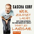 Wer zuletzt lacht, denkt zu langsam - Heute schon antworten, was Ihnen morgen erst einfällt/Sascha Korf
