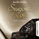 Shadows of Love, Folge 3: Heiße Schatten (Ungekürzt)/Jennifer Ambers