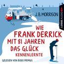 Wie Frank Derrick mit 81 Jahren das Glück kennenlernte/J.B. Morrison