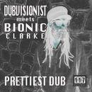 Prettiest Dub/Dubvisionist
