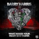 What Makes Your Heartbeat Faster/Barry Harris