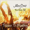 Tribute to Murphy/Alex Cruz