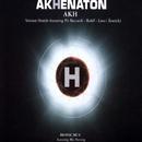 H (Version Hostile)/Akhenaton