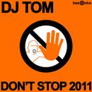 Don't Stop 2011/DJ Tom
