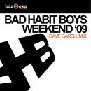 Weekend 2k9/Bad Habit Boys