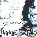 La Flaca/Jarabe De Palo