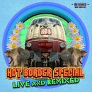 Hot Border Special (Live and Remixed)/Hot Border Special