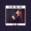 The Only Thing I Need/Elle Hollis