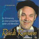 Zur Erinnerung an einen grossartigen Jodler und Menschen/Ruedi Rymann