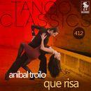 Que risa (Historical Recordings)/Anibal Troilo