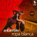 Ropa blanca (Historical Recordings)/Anibal Troilo