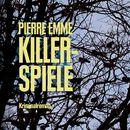 Killerspiele (Ungekürzte Version)/Pierre Emme