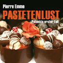 Pastetenlust (Ungekürzte Version)/Pierre Emme