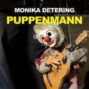 Puppenmann (Ungekürzte Version)/Monika Detering