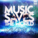 Music Saves the World (Radio Edit)/David Pop