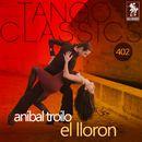 El lloron (Historical Recordings)/Anibal Troilo