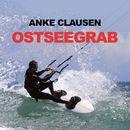 Ostseegrab (Ungekürzte Version)/Anke Clausen