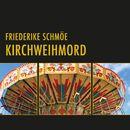 Kirchweihmord (Ungekürzte Version)/Friederike Schmöe
