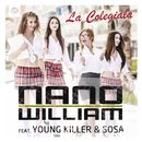 La Colegiala (feat. Young Killer & Sosa)/Nano William