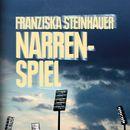 Narrenspiel (Ungekürzte Version)/Franziska Steinhauer