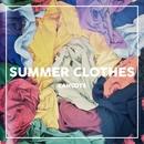 Summer Clothes/Cahoots