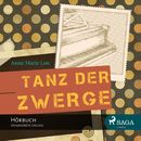 Tanz der Zwerge (Ungekürzt)/Anne Marie Løn