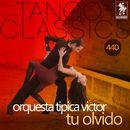 Tu olvido (Historical Recordings)/Orquesta Tipica Victor