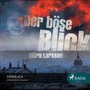 Der böse Blick (Ungekürzt)/Björn Larsson
