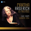 Martha Argerich and Friends Live from the Lugano Festival 2014/Martha Argerich