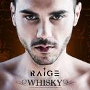 Whisky/Raige