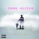 Soul Glitch/Daye Jack
