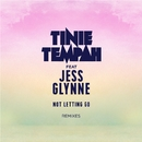 Not Letting Go (feat. Jess Glynne) [Remixes]/Tinie Tempah
