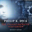 De filmatiserede historier - Minority Report/Philip K. Dick